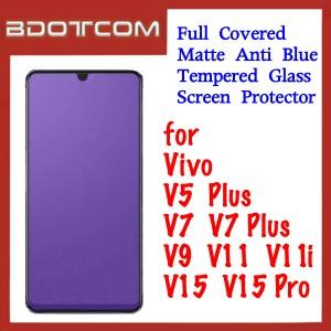 Full Covered Matte Anti Blue Tempered Glass Screen Protector for Vivo V5 Plus / V7 / V7 Plus / V9 / V11 / V11i / V15 / V15 Pro