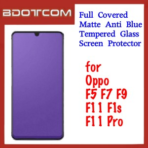 Full Covered Matte Anti Blue Tempered Glass Screen Protector for Oppo F1s / F5 / F7 / F9 / F11 / F11Pro