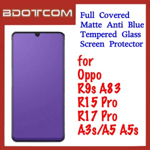 Full Covered Matte Anti Blue Tempered Glass Screen Protector for Oppo R9s / R15 Pro / R17 Pro / A83 / A3s / A5 / A5s