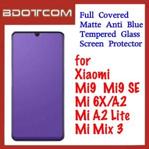 Full Covered Matte Anti Blue Tempered Glass Screen Protector for Xiaomi Mi 9 / Mi 9 SE / Mi 6X / Mi A2 / Mi A2 Lite / Mi Mix 3